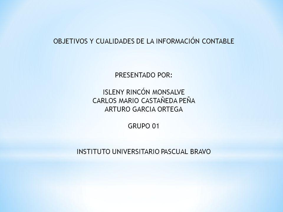 OBJETIVOS Y CUALIDADES DE LA INFORMACIÓN CONTABLE