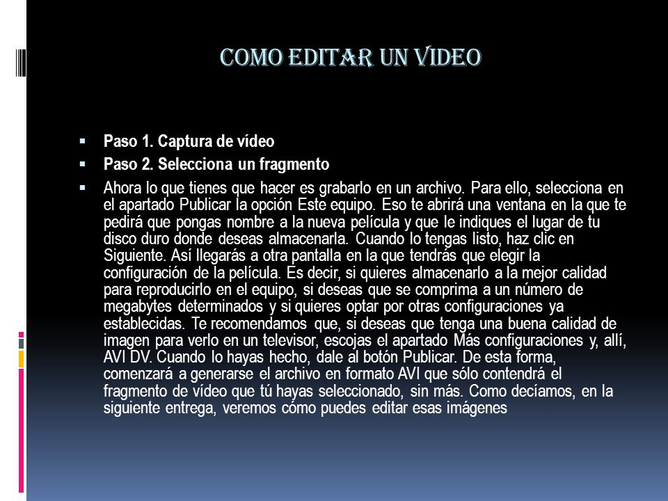 Como editar un video Paso 1. Captura de vídeo