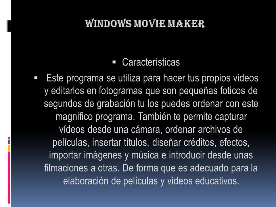 Windows Movie Maker Características.