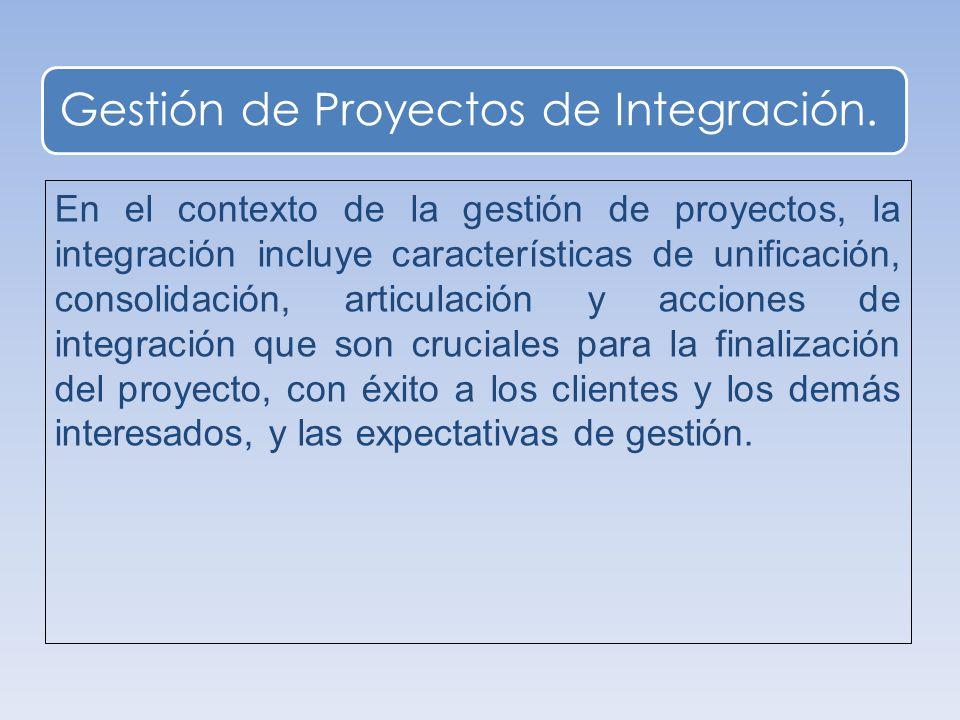 Gestión de Proyectos de Integración.