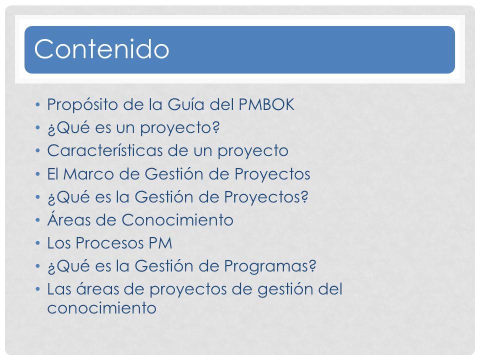 Contenido Propósito de la Guía del PMBOK ¿Qué es un proyecto
