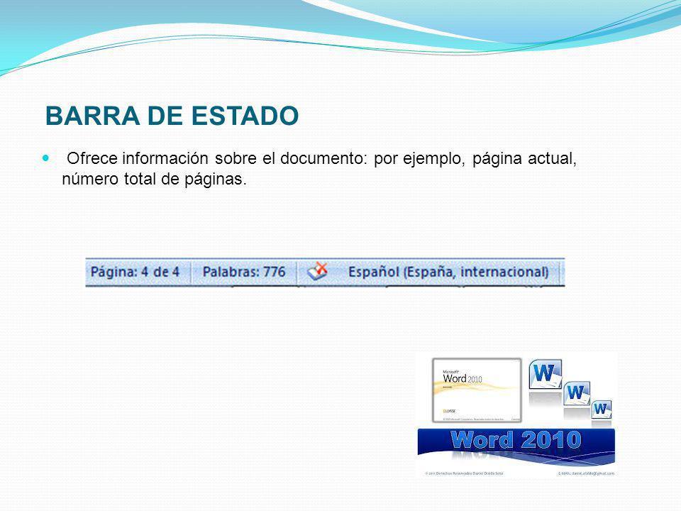 BARRA DE ESTADO Ofrece información sobre el documento: por ejemplo, página actual, número total de páginas.