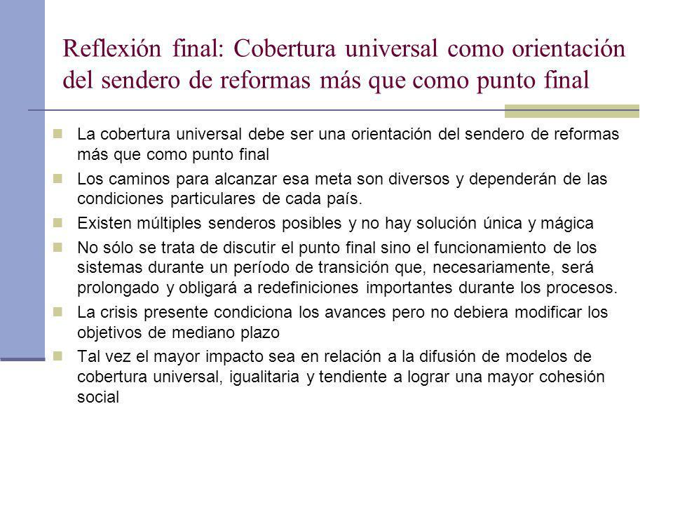 Reflexión final: Cobertura universal como orientación del sendero de reformas más que como punto final