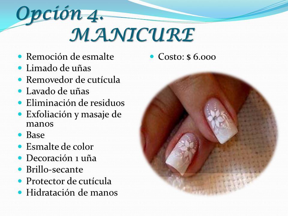 Opción 4. MANICURE Remoción de esmalte Limado de uñas