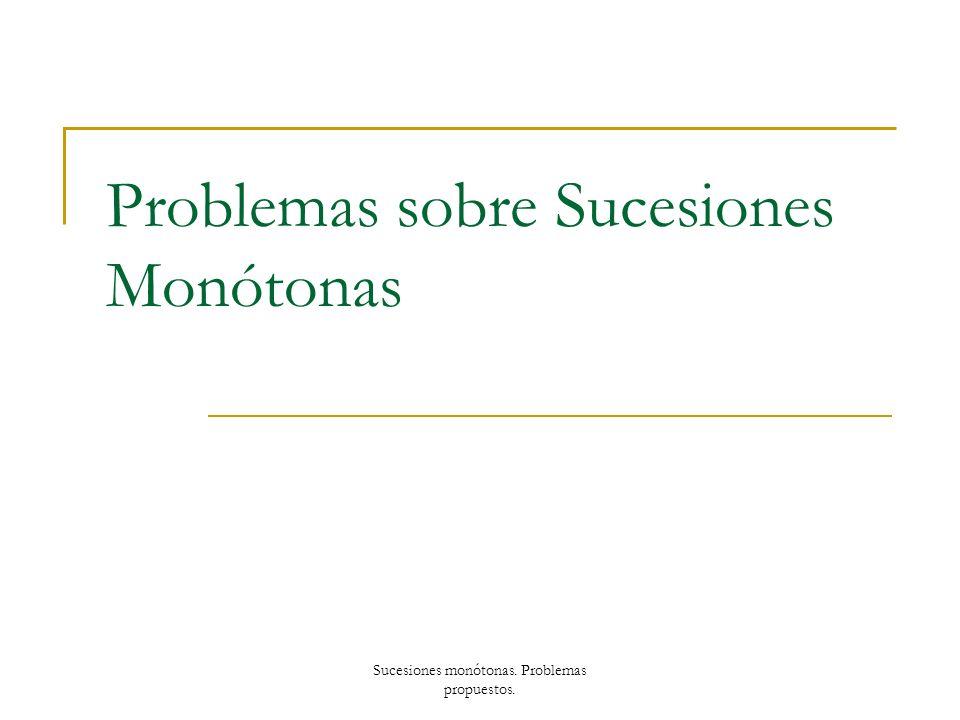 Problemas sobre Sucesiones Monótonas
