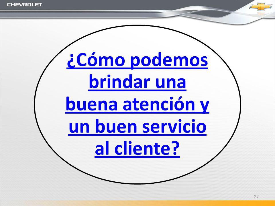 ¿Cómo podemos brindar una buena atención y un buen servicio al cliente