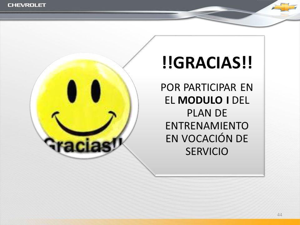 !!GRACIAS!! POR PARTICIPAR EN EL MODULO I DEL PLAN DE ENTRENAMIENTO EN VOCACIÓN DE SERVICIO