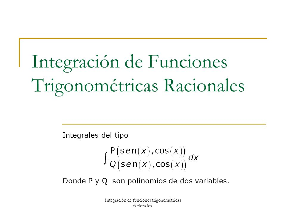 Integración de Funciones Trigonométricas Racionales