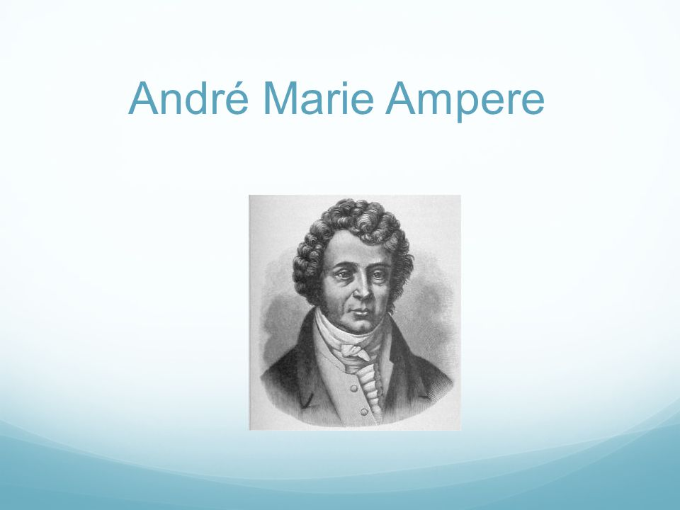 André Marie Ampere