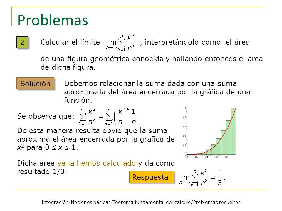 Problemas 2 Calcular el límite , interpretándolo como el área