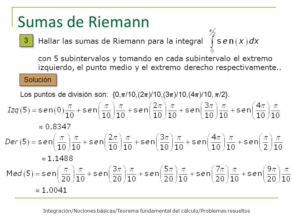 Sumas de Riemann 3 Hallar las sumas de Riemann para la integral