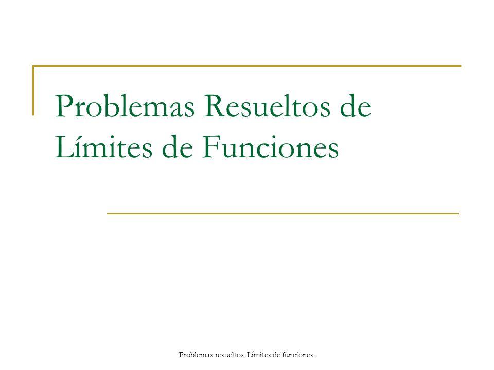 Problemas Resueltos de Límites de Funciones