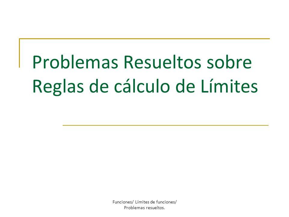 Problemas Resueltos sobre Reglas de cálculo de Límites