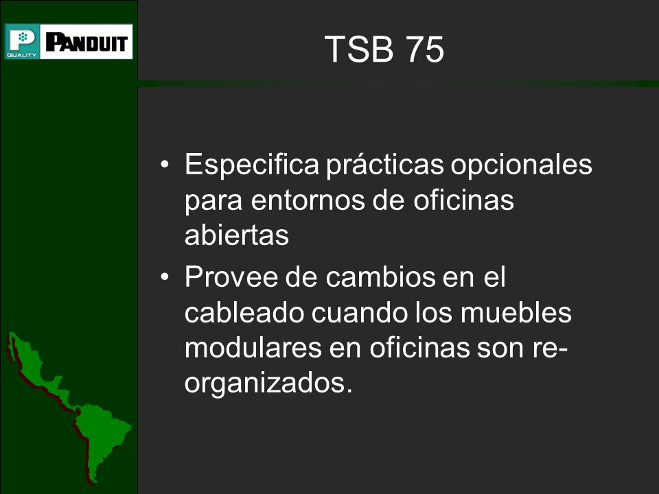 TSB 75 - Intended as a supplement to 568-A guidelines. - Does not introduce new cabling components or performance standards.