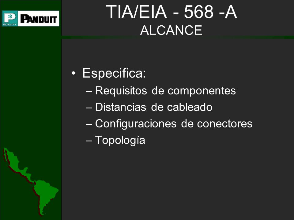 TIA/EIA - 568 -A ALCANCE Especifica: Requisitos de componentes