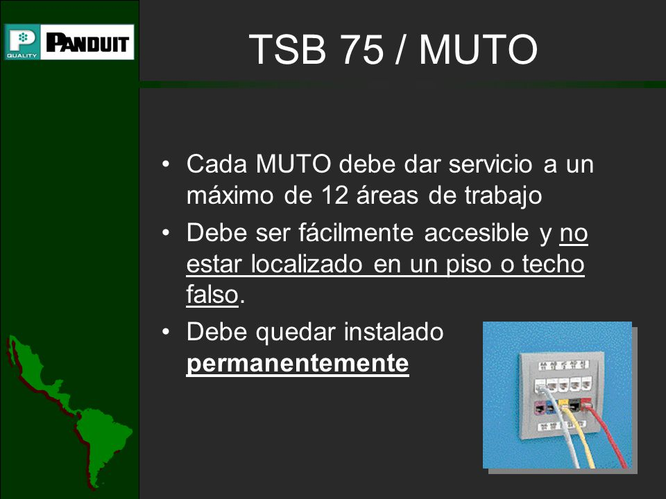 TSB 75 / MUTO - MUTOs shall be located in fully accessible, permanent locations such as building columns or permanent walls.