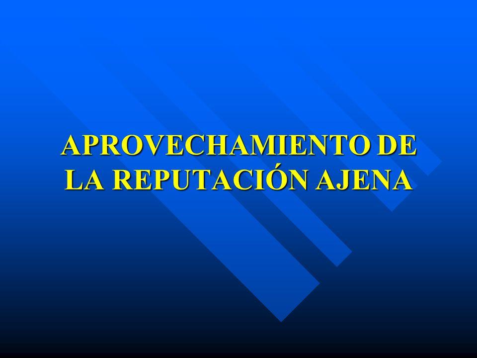 APROVECHAMIENTO DE LA REPUTACIÓN AJENA