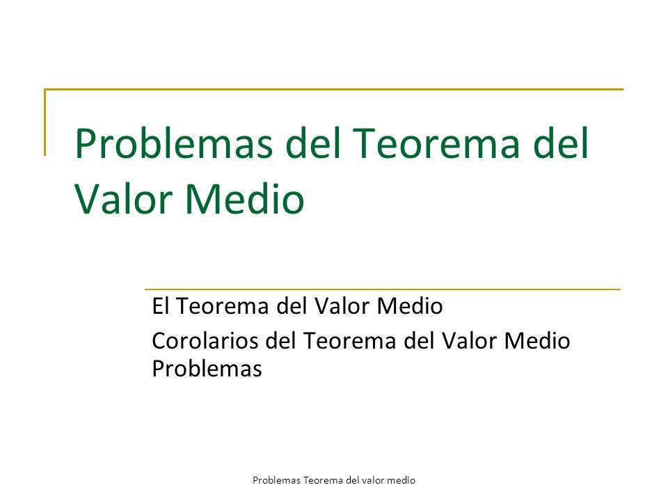 Problemas del Teorema del Valor Medio