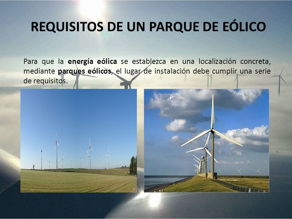 REQUISITOS DE UN PARQUE DE EÓLICO