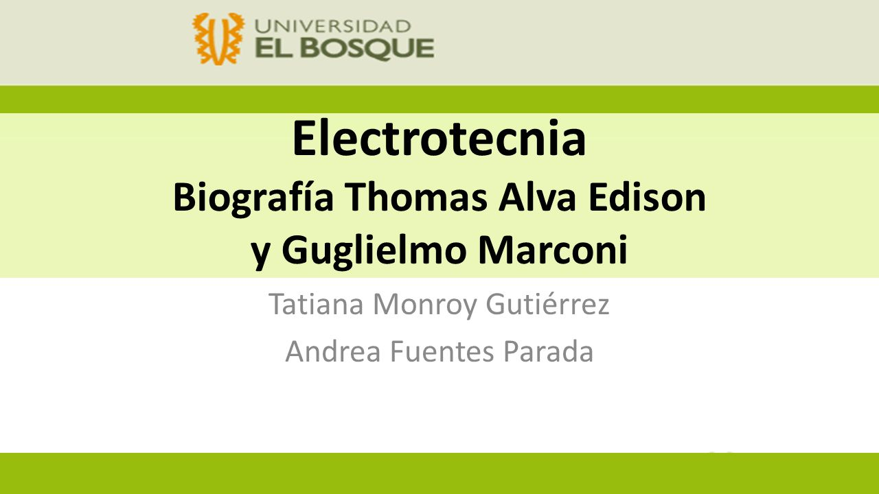 Electrotecnia Biografía Thomas Alva Edison y Guglielmo Marconi