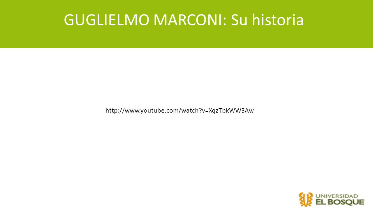 GUGLIELMO MARCONI: Su historia