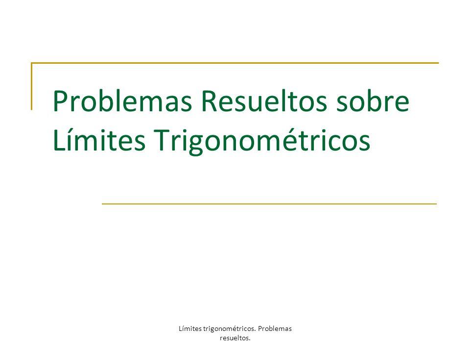 Problemas Resueltos sobre Límites Trigonométricos