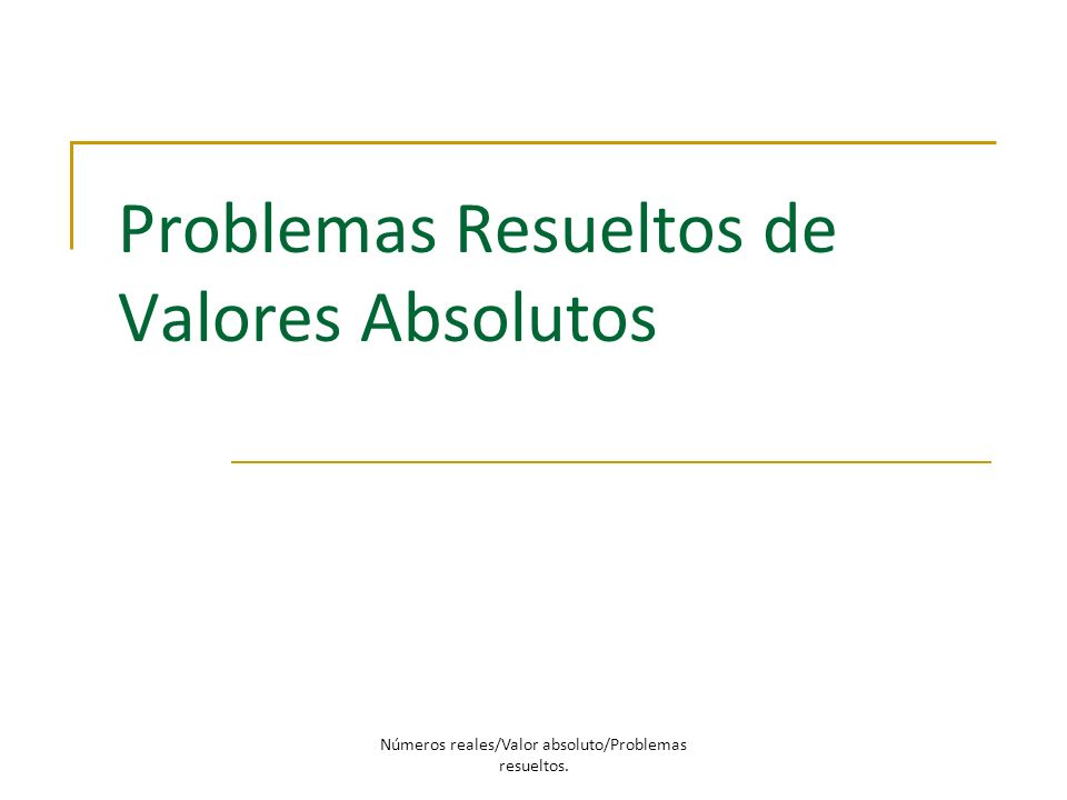 Problemas Resueltos de Valores Absolutos