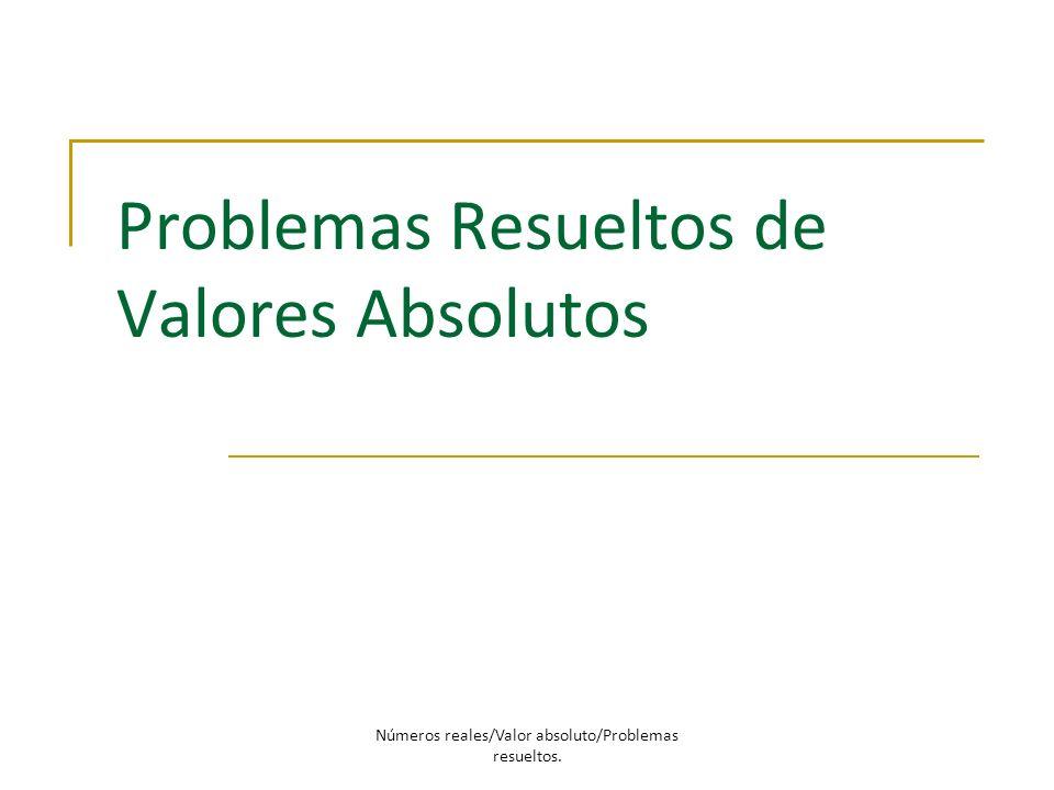 Problemas Resueltos de Valores Absolutos