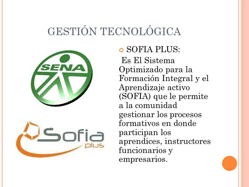 GESTIÓN TECNOLÓGICA SOFIA PLUS: