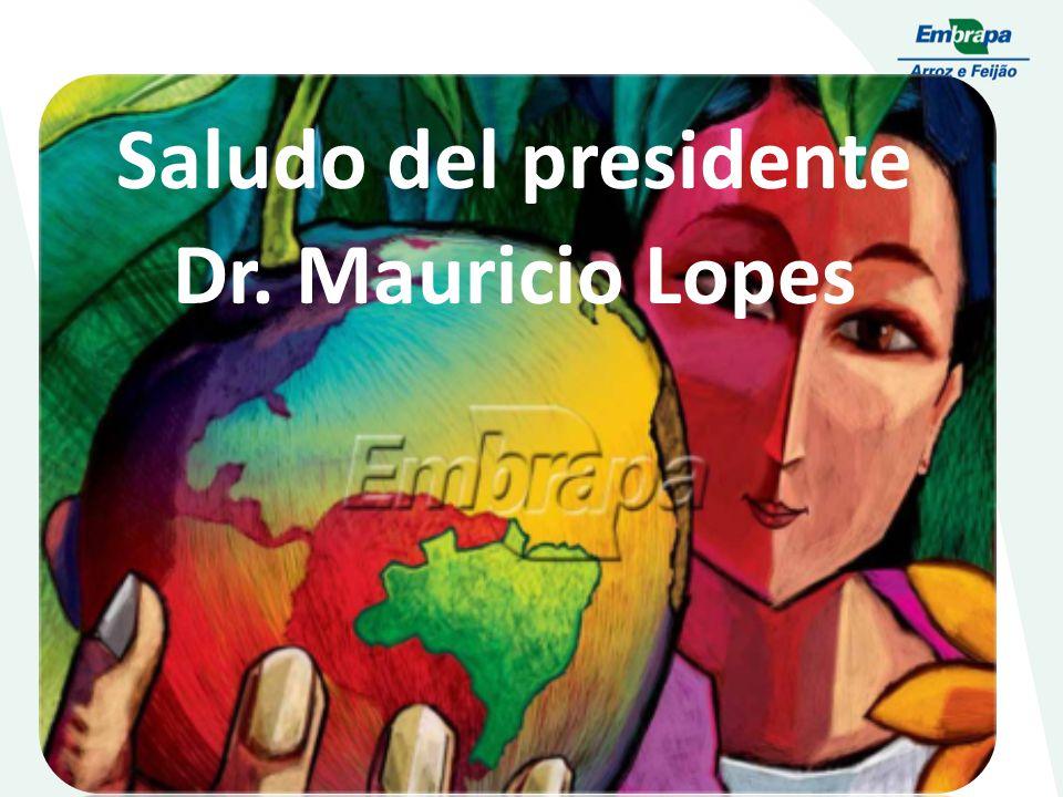 Saludo del presidente Dr. Mauricio Lopes