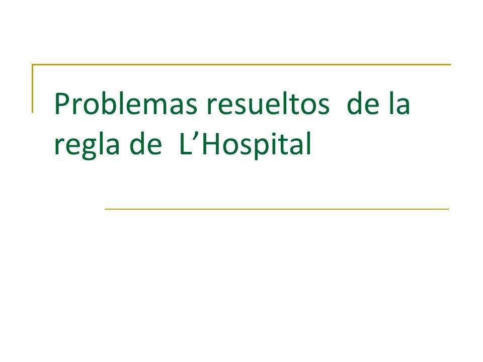 Problemas resueltos de la regla de L'Hospital