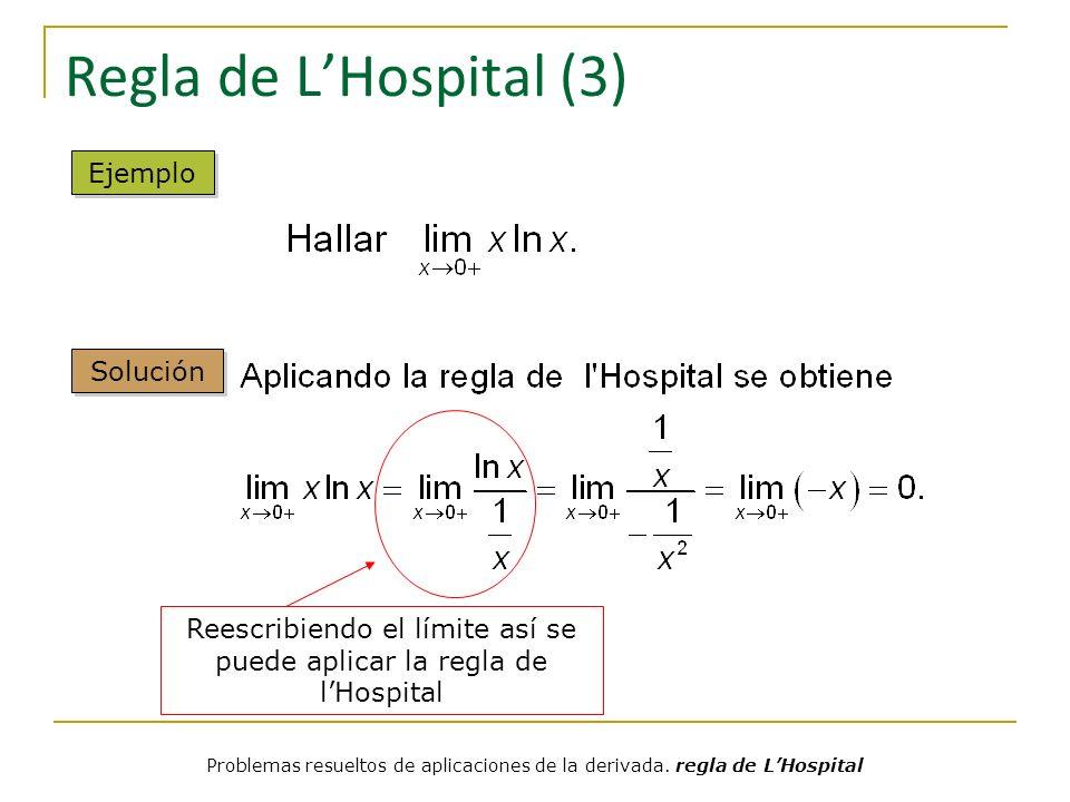 Reescribiendo el límite así se puede aplicar la regla de l'Hospital