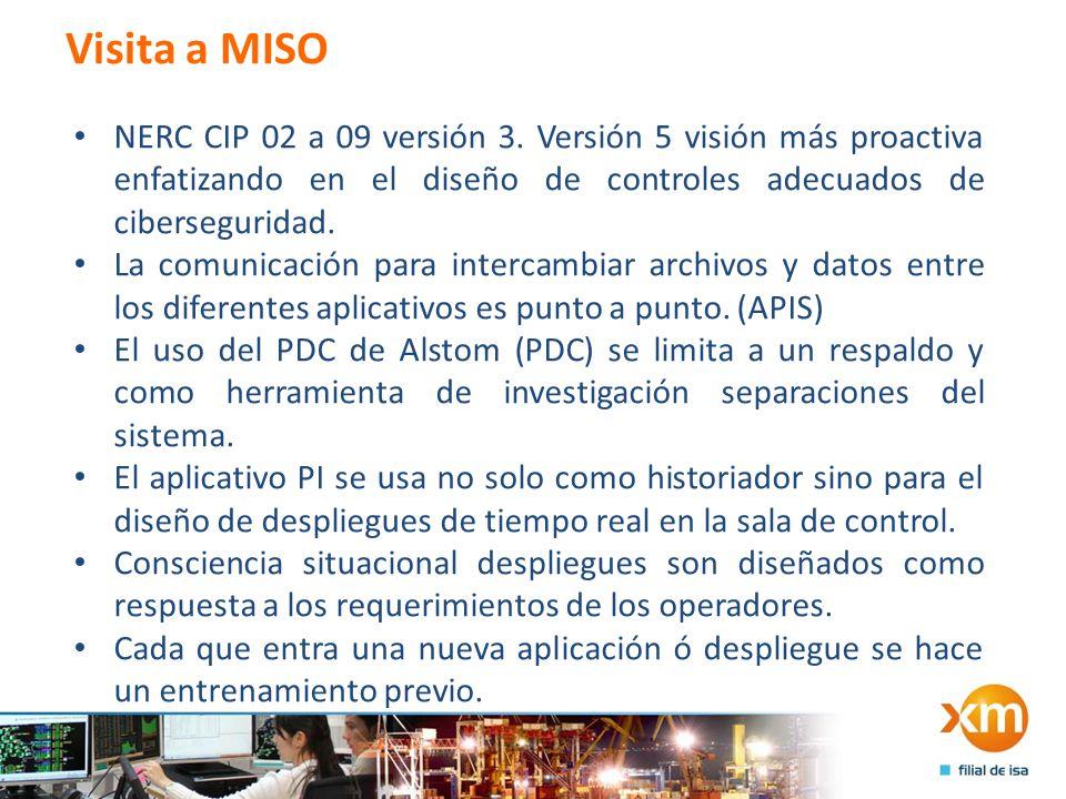 Visita a MISO NERC CIP 02 a 09 versión 3. Versión 5 visión más proactiva enfatizando en el diseño de controles adecuados de ciberseguridad.