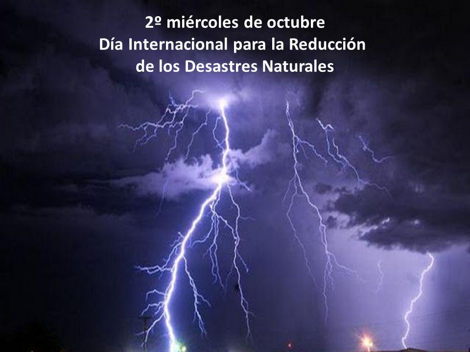 2º miércoles de octubre Día Internacional para la Reducción de los Desastres Naturales
