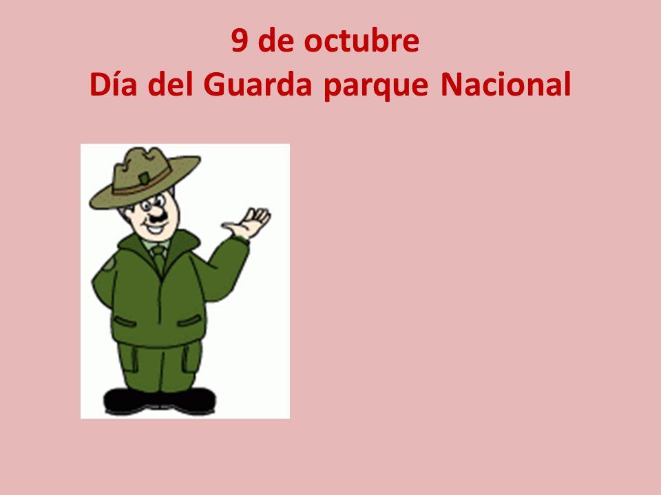 9 de octubre Día del Guarda parque Nacional