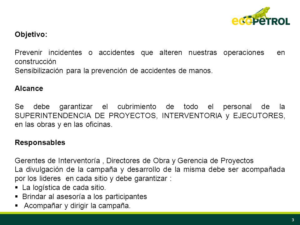 Objetivo: Prevenir incidentes o accidentes que alteren nuestras operaciones en construcción.