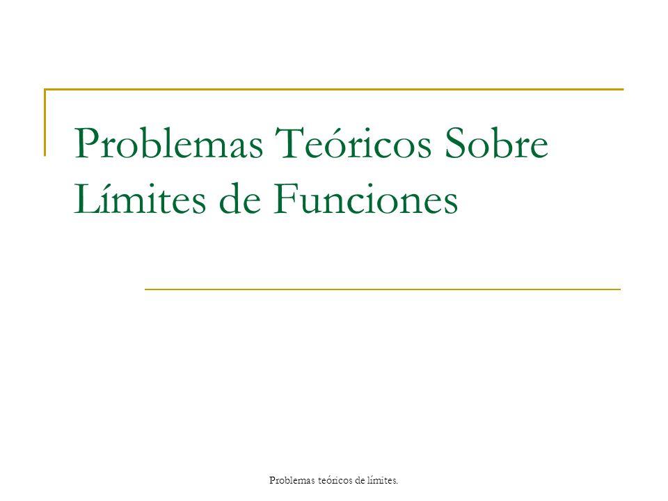 Problemas Teóricos Sobre Límites de Funciones