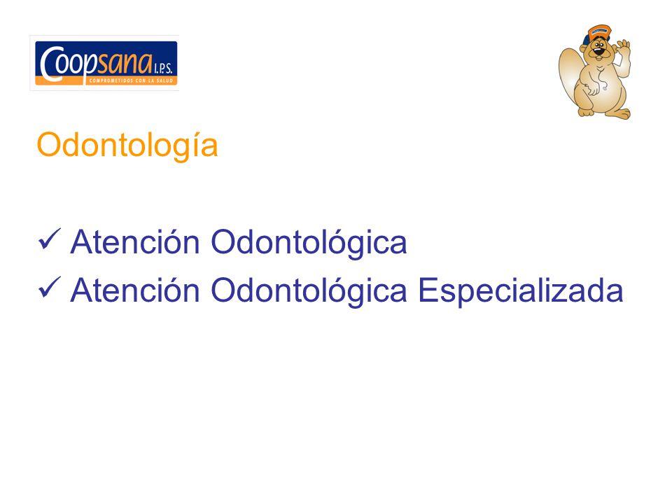 Odontología Atención Odontológica Atención Odontológica Especializada