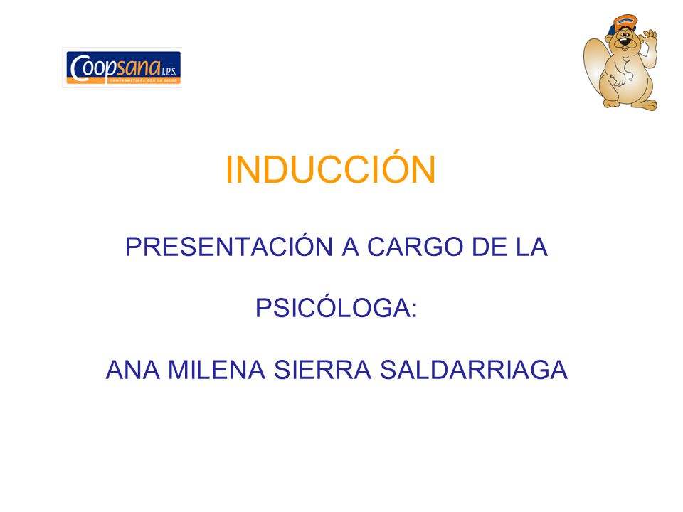 PRESENTACIÓN A CARGO DE LA PSICÓLOGA: ANA MILENA SIERRA SALDARRIAGA