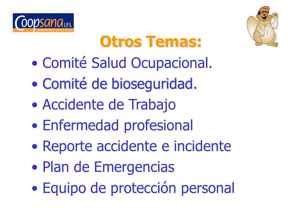 Otros Temas: Comité Salud Ocupacional. Comité de bioseguridad.
