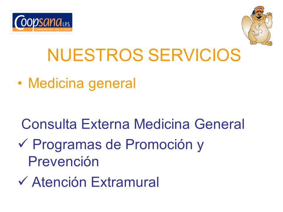 NUESTROS SERVICIOS Medicina general Consulta Externa Medicina General