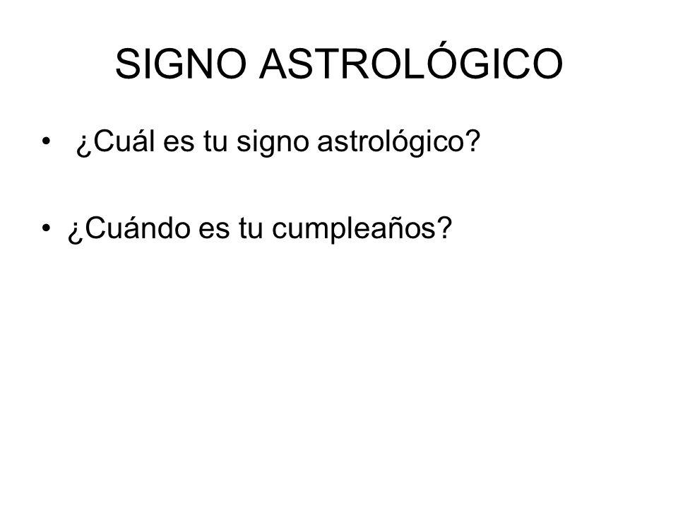 SIGNO ASTROLÓGICO ¿Cuál es tu signo astrológico
