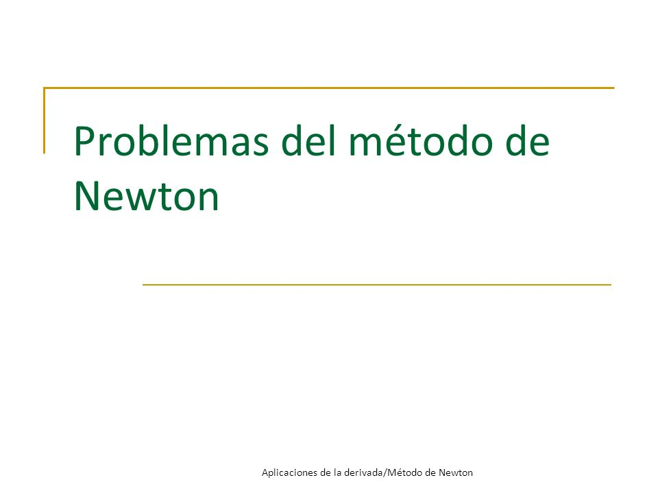 Problemas del método de Newton