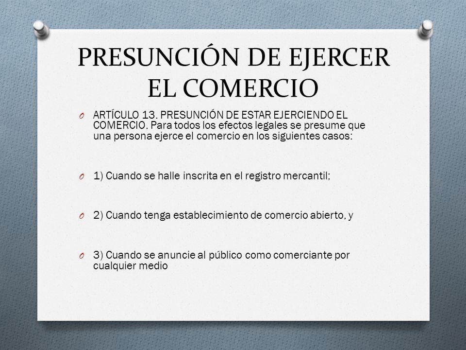 PRESUNCIÓN DE EJERCER EL COMERCIO