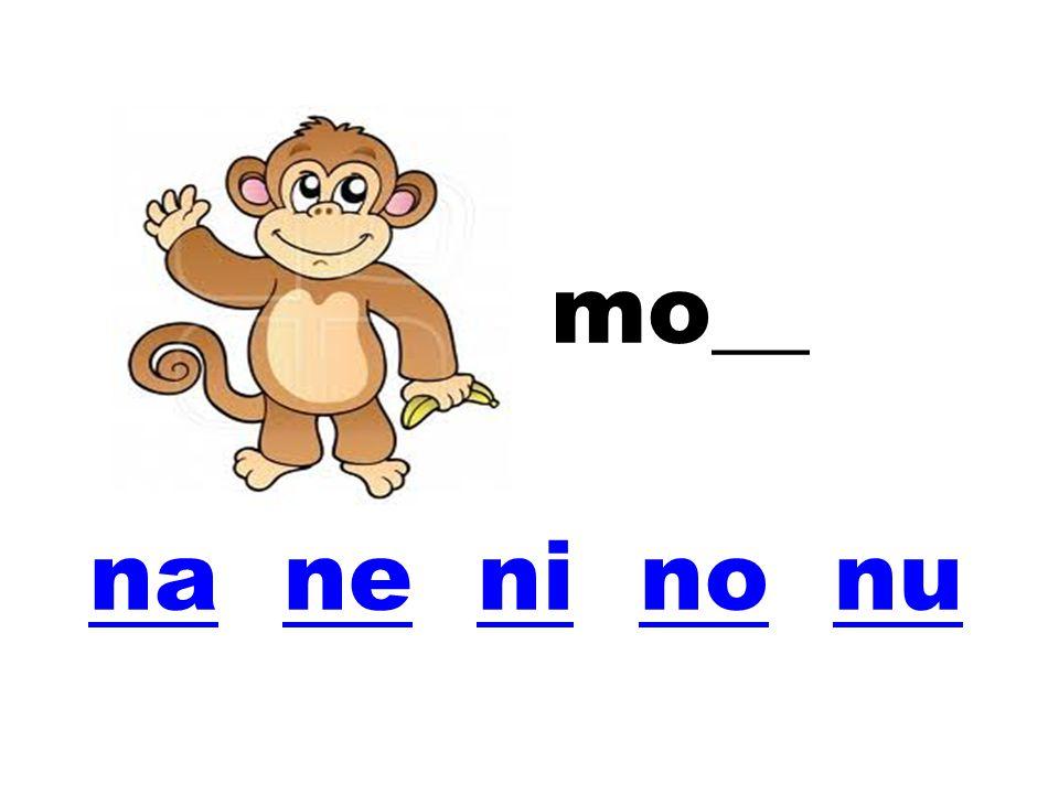 mo__ na ne ni no nu