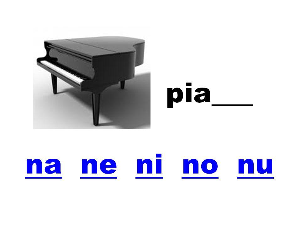 pia___ na ne ni no nu