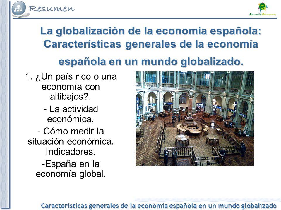 La globalización de la economía española: Características generales de la economía española en un mundo globalizado.