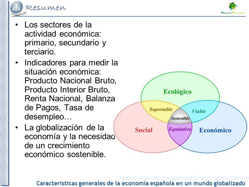Los sectores de la actividad económica: primario, secundario y terciario.