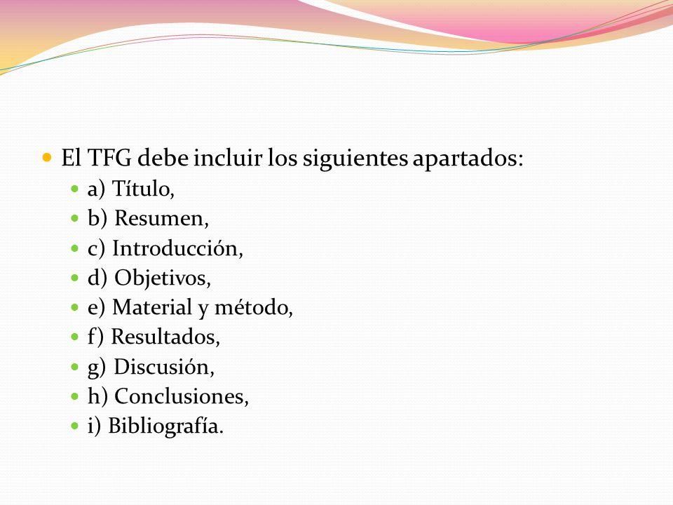 El TFG debe incluir los siguientes apartados: