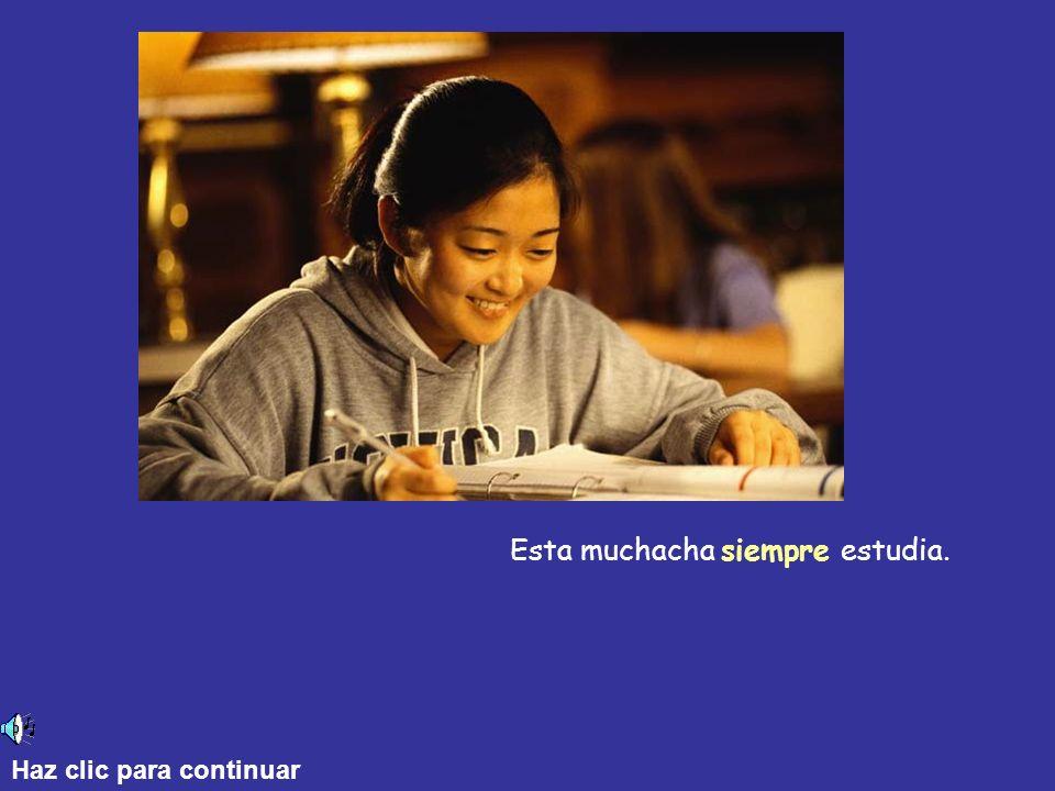 Esta muchacha siempre estudia.